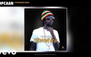 VIDEO: Popcaan – Stronger Now (Audio)