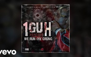 VIDEO: Popcaan – 1Guh [We Run The Grung] (Audio)