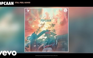 VIDEO: Popcaan – Still Feel Good (Audio)
