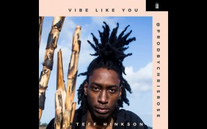 VIDEO: Teff Hinkson – Vibe Like You