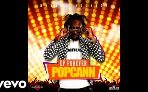 VIDEO: Popcaan – Up Forever