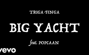 VIDEO: Triga Finga – Big Yacht ft. Popcaan