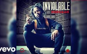 VIDEO: Popcaan – Inviolable (Official Audio)