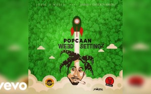 VIDEO: Popcaan – Weed Settingz (Official Audio)