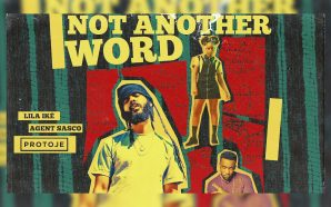 VIDEO: Protoje – Not Another Word ft Lila Iké &…