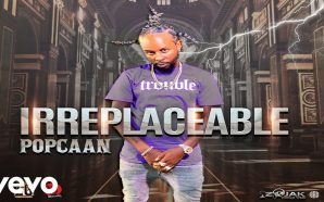 VIDEO: Popcaan – Irreplaceable (Official Audio)