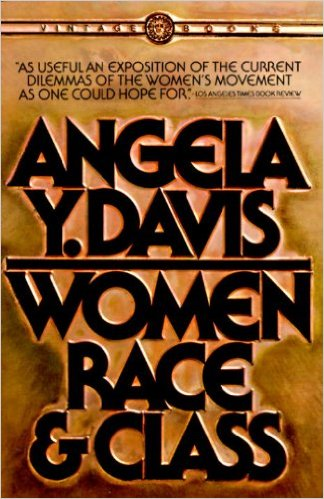 Race, Women, and Class – Angela Y. Davis