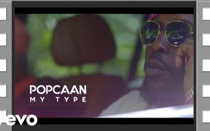 VIDEO: Popcaan – My Type (Official Music Video)