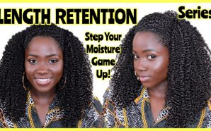 VIDEO: STEP YOUR NATURAL HAIR MOISTURE GAME UP: Length Retention…
