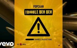 VIDEO: Popcaan – Trouble Deh Deh (Official Audio)